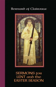 Bernard of Clairvaux: Sermons for Lent and the Easter Season - eBook
