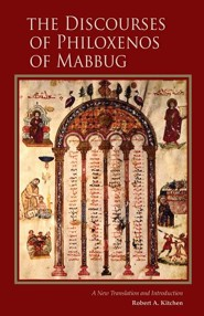 The Discourses of Philoxenos of Mabbug: A New Translation and Introduction - eBook