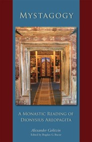 Mystagogy: A Monastic Reading of Dionysius Areopagita - eBook