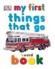 My 1st Things That Go Board Book