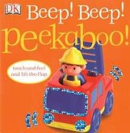 Beep! Beep! Peekaboo: Touch-and-Feel and Lift-The-Flap