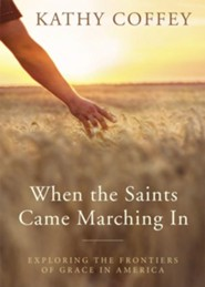 When the Saints Came Marching In: Exploring North American Frontiers of Grace - Slightly Imperfect