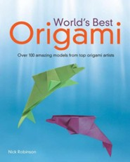 World's Best Origami  -     By: Nick Robinson