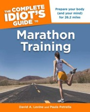 The Complete Idiot's Guide to Marathon Training  -     By: David A. Levine, Paula Petrella