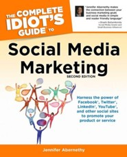 The Complete Idiot's Guide to Social Media Marketing, 2nd Ed  -     By: Jennifer Abernethy