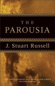 Parousia, The: The New Testament Doctrine of Our Lord's Second Coming - eBook