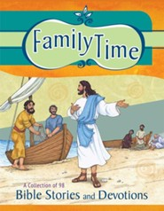 Family Time: A Collection of 98 Bible Stories with Devotions