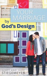 Marriage by God's Design: Building Your Marriage as God Intends