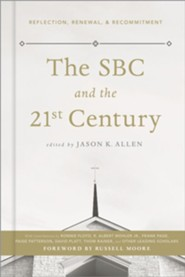 The SBC & the 21st Century: Reflections, Renewal, & Recommitments