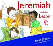Jeremiah and the Letter e  -     By: David Giuliano     Illustrated By: Meghan Irvine