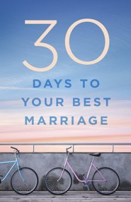 30 Days to Your Best Marriage