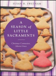 A Season of Little Sacraments: Encountering Grace in Advent Distractions