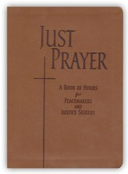 Just Prayer: A Book of Hours for Peacemakers and Justice-seekers, Leather-like burgundy