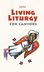 Living Liturgy for Cantors: Year C (2016)