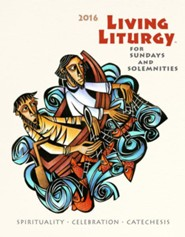 Living Liturgy: Spirituality, Celebration, and Catechesis for Sundays and Solemnities Year C (2016)