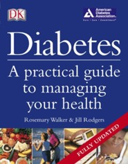 Diabetes: A Practical Guide to Managing Your Health  -     By: Jill Rodgers, Rosemary Walker