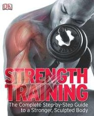 Strength Training: The Complete Step-by-Step Guide to a Stronger, Sculpted Body  -