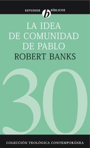 Idea de comunidad de Pablo, Paul's Idea of Community  -     By: Robert Banks
