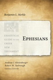 Ephesians: Exegetical Guide to the Greek New Testament