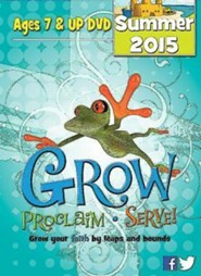 Grow, Proclaim, Serve! Ages 7 & Up DVD Summer 2015: Grow Your Faith by Leaps and Bounds