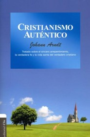 Cristianismo Auténtico  (True Christianity)