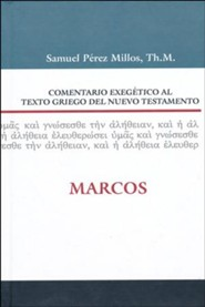 Commentario Exegetico al texto griego del NT: Marcos, Exegetical Commentary on the Greek Text of NT: Mark
