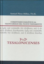 Commentario Exegetico al texto griego del NT: 1 y 2 Tesalonicenses, Exegetical Commentary on the Greek Text of NT: 1 and 2 Thessalonians