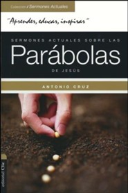 Sermones Actuales sobre las Parabolasde Jesus, Actual Sermons On The Parables Of Jesus