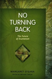 No Turning Back: The Future of Ecumenism