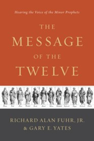 The Message of the Twelve: Hearing the Voice of the Minor Prophets