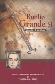 Rutilio Grande, SJ: Homilies and Writings