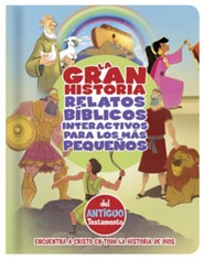 La Gran Historia: Relatos Biblicos Interactivos para los mas pequenos, del Antiguo Testamento (The Big Picture Interactive Bible Stories for Toddlers, Old Testament)