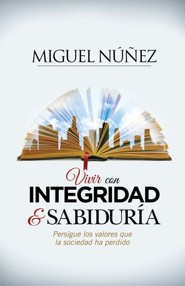 Integridad y Sabiduria, Integrity and Wisdom