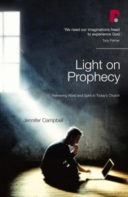 Light on Prophecy: Retrieving Word and Spirit in Today's Church - eBook
