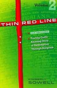 Thin Red Line: Tracing God's Amazing Story of Redemp- tion Through Scripture, Vol. 2 (Joshua-Malachi)