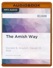 The Amish Way: Patient Faith in a Perilous World - unabridged audio book on CD