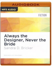 #3: Always the Designer, Never the Bride - unabridged audio book on MP3-CD