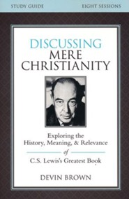 Discussing Mere Christianity, Study Guide
