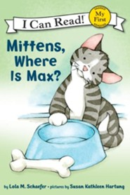 Mittens, Where Is Max?  -     By: Lola M. Schaefer     Illustrated By: Susan Kathleen Hartung