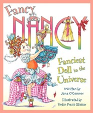 Fancy Nancy: Fanciest Doll in the Universe  -     By: Jane O'Connor     Illustrated By: Robin Preiss Glasser