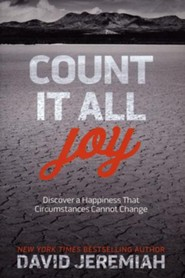 Count It All Joy: Discover a Happiness That Circumstances Cannot Change, repackaged