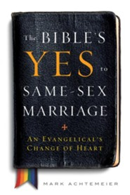 The Bible's Yes to Same-Sex Marriage: An Evangelical's Change of Heart - eBook