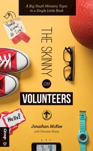 The Skinny on Volunteers: A Big Youth Ministry Topic in a Single Little Book