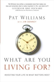 What Are You Living For?: Investing Your Life in What Matters Most