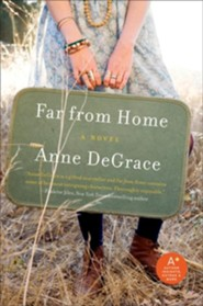 Far from Home   -     By: Anne DeGrace