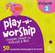 Play-n-Worship Coloring Pages for Toddlers & Twos, Volume 2 on CD-ROM