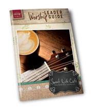 Sweet Life Café Worship Leader Guide