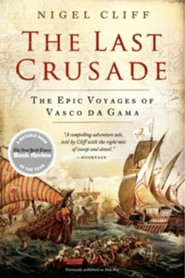 Holy War: How Vasco da Gama's Epic Voyages Turned the Tide in a Centuries-Old Clash of Civilizations  -     By: Nigel Cliff