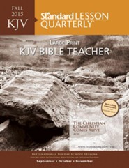 Standard Lesson Quarterly: KJV Bible Teacher & Leader  Large Print, Fall 2015