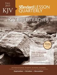 Standard Lesson Quarterly: KJV Bible Teacher & Leader,  Fall 2015